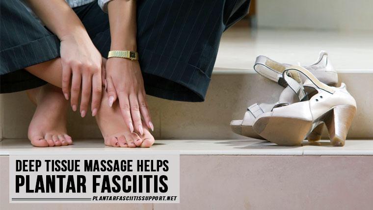 Deep Tissue Massage Helps Plantar Fasciitis